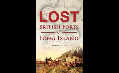 The Lost British Forts of Long Island