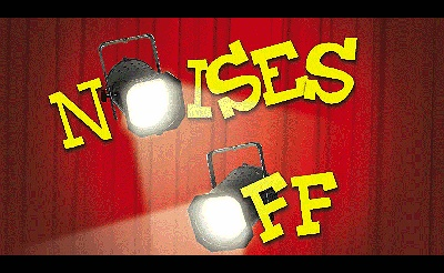 """NOISES OFF"" a Comedy by Michael Frayn"