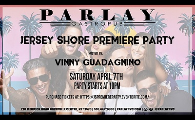 Jersey Shore Family Vacation Premiere Party at Parlay Gastropub!