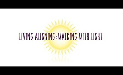 Living Aligned; Walking with Light