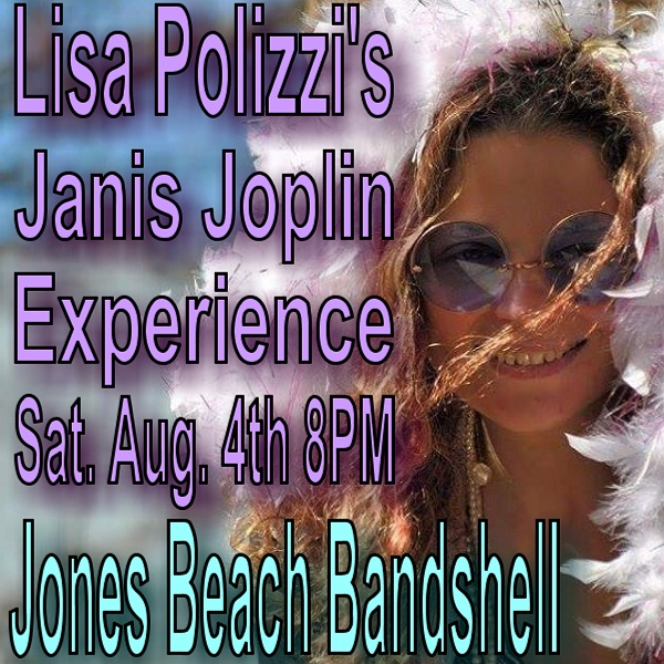 Lisa Polizzi S Janis Joplin Experience At Jones Beach Band Shell Part Of The Free Summer Concert Series 8pm In Wantagh