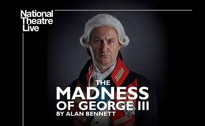 National Theatre Live Screening: The Madness of George III by Alan Bennett.