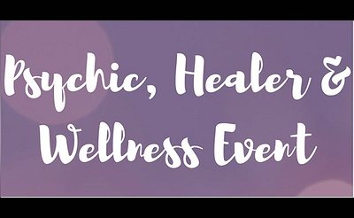 Psychic, Healer & Wellness Event