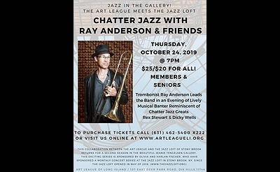 Jazz in the Gallery! Chatter Jazz with Ray Anderson & Friends