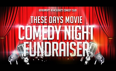 These Days Movie COMEDY NIGHT FUNDRAISER