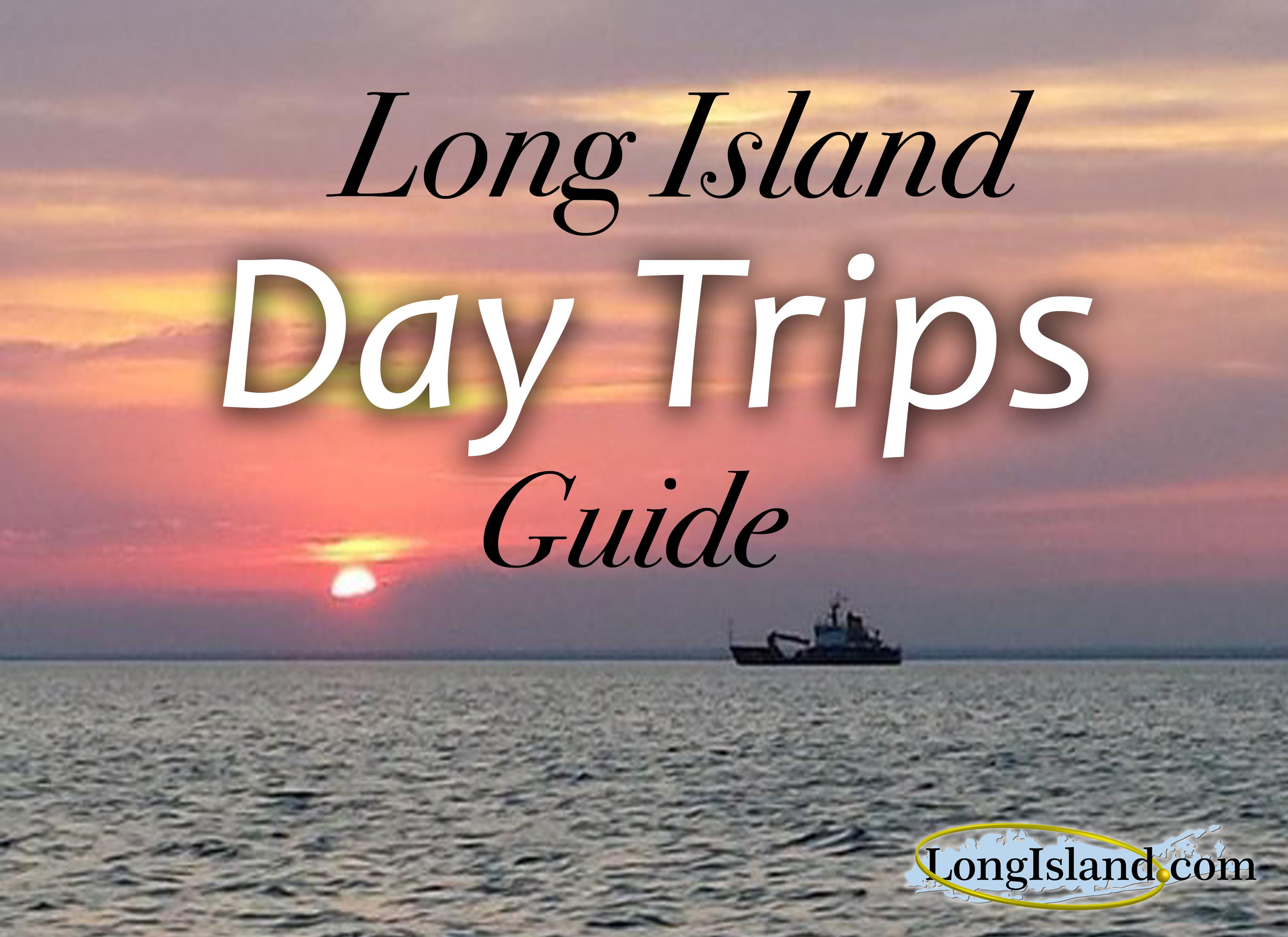 Fun Day Trips In Long Island