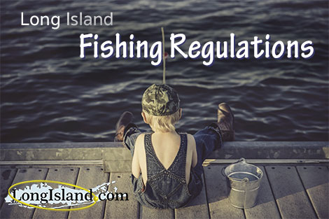 2017 fishing regulations fishing on long island 39 s north for Fishing on long island